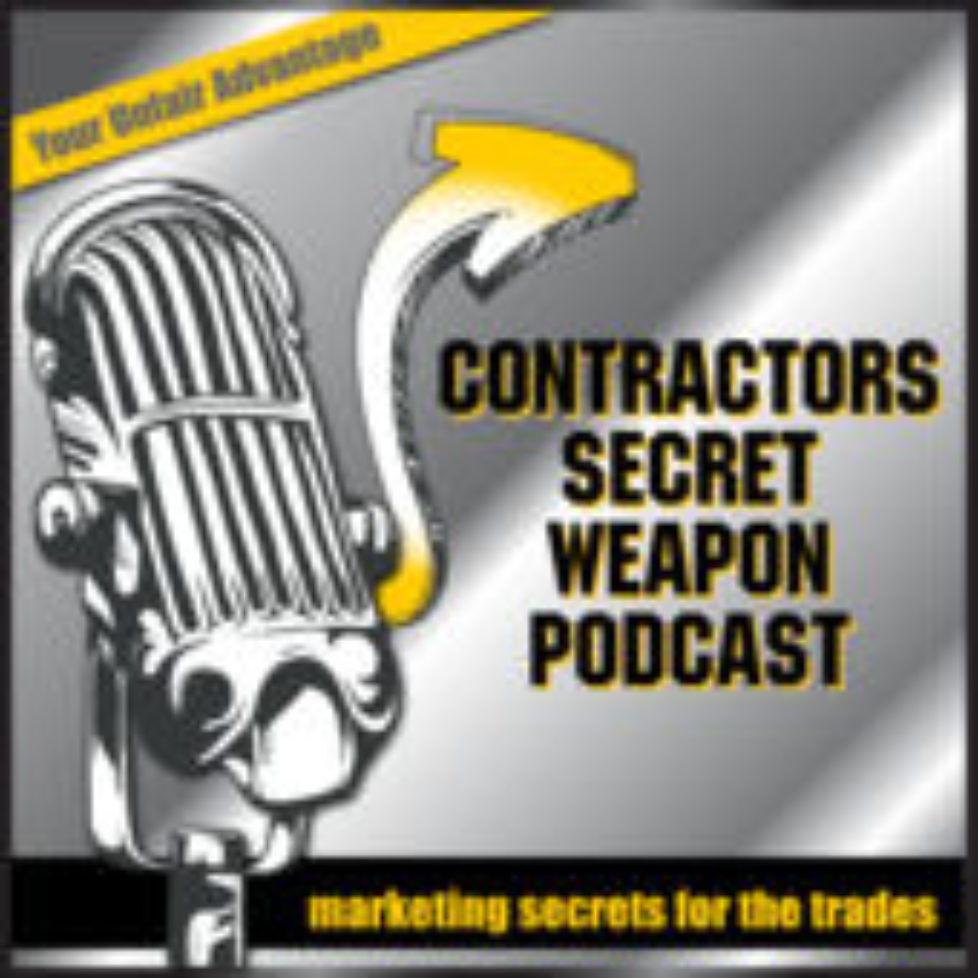 The Contractors Secret Weapon and Dave Negri