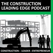 A conversation with the Construction Leading Edge Podcast!