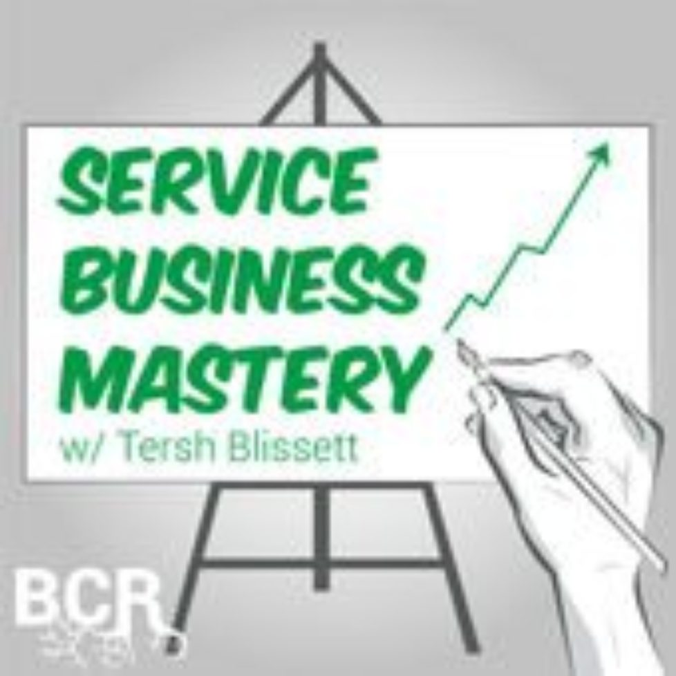 A Conversation With the Service Business Mastery Podcast and Tersh Blissett
